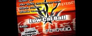 Low-Cal-Ball vol.25