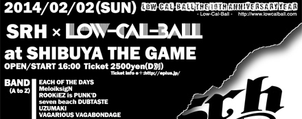 Low-Cal-Ball The 10th Anniversary Year SRH x Low-Cal-Ball