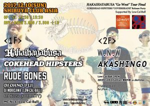 HAKAIHAYABUSA ~ Go West Tour Final ~ COKEHEAD HIPSTERS ~ COVERHEADⅡ Release Party ~ Supported By Low-Cal-Ball