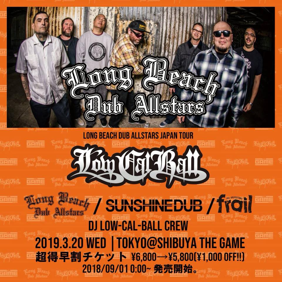 Long Beach Dub Allstars JAPAN Tour - Low-Cal-Ball × SHIBUYA THE GAME