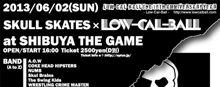 Low-Cal-Ball The 10th Anniversary Year SKULL SKATES x Low-Cal-Ball