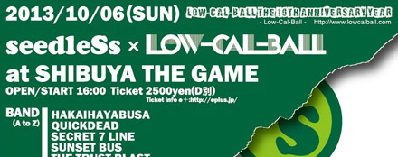 Low-Cal-Ball The 10th Anniversary Year seedleSs x Low-Cal-Ball